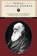 The Works of Charles Darwin : The Geology of the Voyage of the H. M. S.
