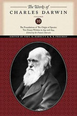 The Works of Charles Darwin : The Foundations of the Origin of the Species: Two Essays Written in 1842 and 1844 - Charles Darwin