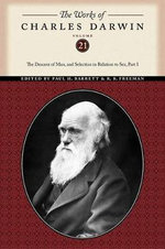 The Descent of Man, and Selection in Relation to Sex (Part One) :  The Descent of Man, and Selection in Relation to Sex (Part One) Volumeed - Charles Darwin