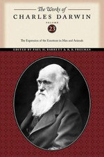 The Works of Charles Darwin : The Expression of the Emotions in Man and Animals - Charles Darwin