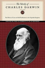 The Works of Charles Darwin : The Effects of Cross and Self Fertilization in the Vegetable Kingdom - Charles Darwin