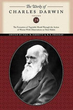 The Works of Charles Darwin : The Formation of Vegetable Mould Through the Action of Worms with Observations on Their Habits - Charles Darwin