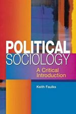 Political Sociology : A Critical Introduction - Keith Faulks