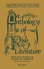An Anthology of Irish Literature : Volume 1 - Richard Greene