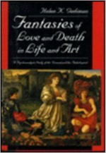 Fantasies of Love and Death in Life and Art : Psychoanalytic Study of the Normal and the Pathological - Helen K. Gediman