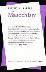 Essential Papers on Masochism - Margaret Ann Fitzpatrick Hanly