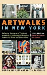 Artwalks in New York : Delightful Discoveries of Public Art and Gardens in Manhattan, Brooklyn, the Bronx, Queens, and Staten Island - Marina Harrison