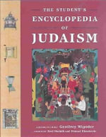 The Student's Encyclopedia of Judaism - Geoffrey Wigoder