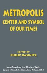Metropolis Pb : Center and Symbol of Our Times - Kasinitz