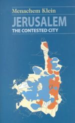Jerusalem : The Future of a Contested City - Menachem Klein