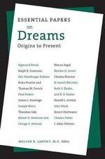 Essential Papers on Dreams : Essential Papers in Psychoanalysis (Paperback) - Melvin R. Lansky