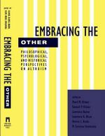 Embracing the Other : Philosophical, Psychological and Historical Perspectives on Altruism