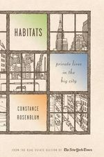 Habitats : Private Lives in the Big City - Constance Rosenblum