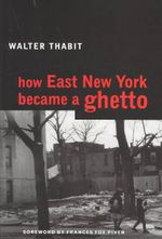 How East New York Became a Ghetto - Walter Thabit