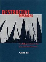 Destructive Messages : How Hate Speech Paves the Way for Harmful Social Movements - Alexander Tsesis