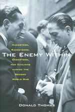 The Enemy Within : Hucksters, Racketeers, Deserters, and Civilians During the Second World War - Donald Thomas