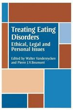 Treating Eating Disorders : Ethical, Legal, and Personal Issues