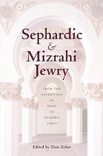 Sephardic and Mizrahi Jewry : From the Golden Age of Spain to Modern Times