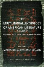 The Multilingual Anthology of American Literature : A Reader of Original Texts with English Translations