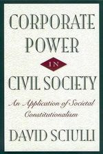 Corporate Power in Civil Society : Beyond Compliance - David Sciulli