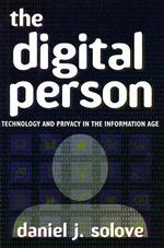 The Digital Person : Technology and Privacy in the Information Age - Daniel J. Solove