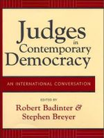 Judges in Contemporary Democracy : An International Conversation - Robert Badinter