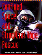 Confined Space and Structural Rope Rescue - Michael R. Roop