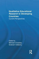 Qualitative Educational Research in Developing Countries : Current Perspectives