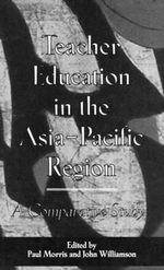 Teacher Education in the Asia-Pacific Region : A Comparative Study