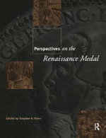 Perspectives on the Renaissance Medal : Portrait Medals of the Renaissance