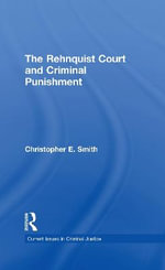 The Rehnquist Court and Criminal Punishment - Christopher E. Smith