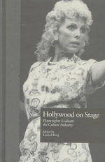Hollywood on Stage : Playwrights Evaluate the Culture Industry - Kimball King