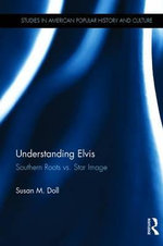 Understanding Elvis : Southern Roots vs Star Image - Susan Doll