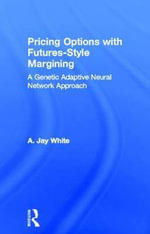 Pricing Options with Futures-Style Margining : A Genetic Adaptive Neural Network Approach - Alan White