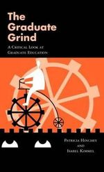 The Graduate Grind : A Critical Look - Patricia Hinchey