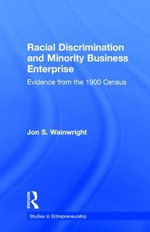 Racial Discrimination and Minority Business Enterprise : Evidence from the 1990 Census - Jon S. Wainwright