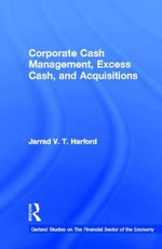 Corporate Cash Management, Excess Cash and Acquisitions - Jarrad V. T. Harford