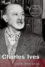 Charles Ives : A Guide to Research - Gayle Sherwood