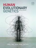 Human Evolutionary Genetics : Origins, Peoples and Disease - Mark Jobling