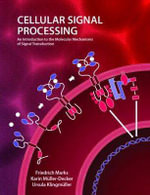 Cellular Signal Processing : An Introduction to the Molecular Mechanisms of Signal Transduction - Friedrich Marks