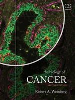 The Biology of Cancer - Robert A. Weinberg