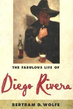 The Fabulous Life of Diego Rivera - Bertram David Wolfe