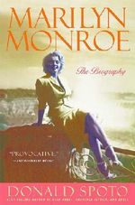 Marilyn Monroe : The Biography :  The Biography - Donald Spoto