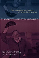 The Gertrude Stein Reader : The Great American Pioneer of Avant-garde Letters - Gertrude Stein