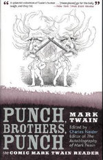 Punch, Brothers, Punch : The Comic Mark Twain Reader - Mark Twain