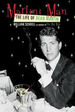 Martini Man : The Life of Dean Martin :  The Life of Dean Martin - William Schoell