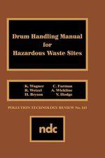 Drum Handling Manual for Hazardous Waste Sites :