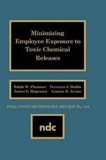 Minimizing Employee Exposure to Toxic Chemical Releases :  For a Very Large Scale Integration - Ralph W. Plummer