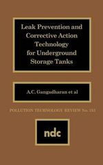 Leak Prevention and Corrective Action Technology for Underground Storage Tanks - A.C. Gangadharan