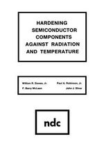 Hardening Semiconductor Components Against Radiation and Temperature - William R. Dawes